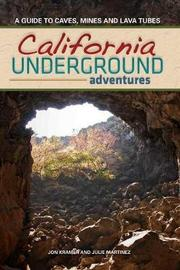 California Underground by Jon Kramer