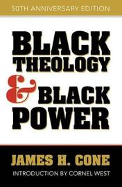 Black Theology and Black Power by James H Cone