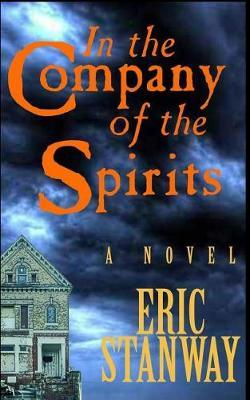 In The Company of the Spirits by Eric Stanway image