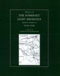History of the Somerset Light Infantry (Prince Albert's): 1919-1945 by George Moleswoth image