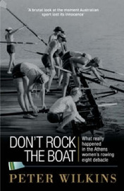 Don't Rock the Boat: The Story Behind the Women's Rowing Eights Disaster at the Athens Olympics by Peter Wilkins image
