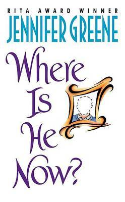 Where is He Now by Jennifer Greene image