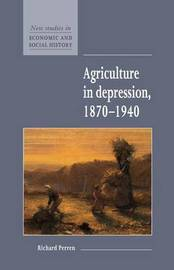 Agriculture in Depression 1870-1940 by Richard Perren
