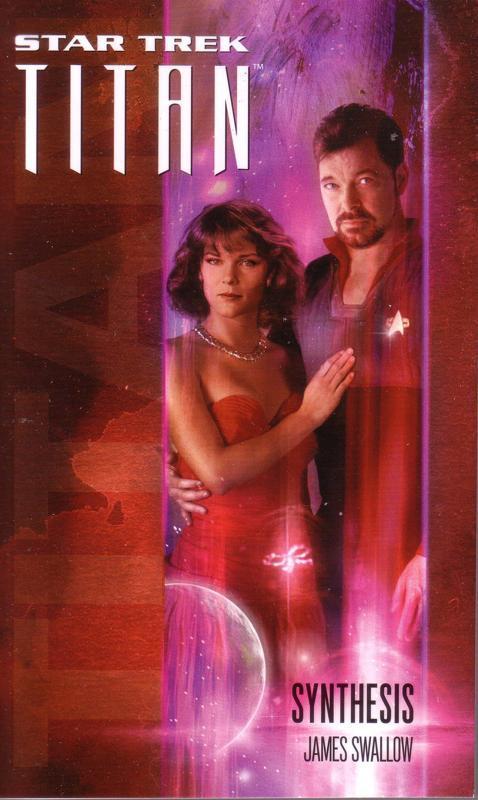 Star Trek Titan: Synthesis by James Swallow