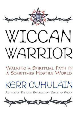 Wiccan Warrior by Kerr Cuhulain