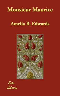 Monsieur Maurice by Amelia B Edwards