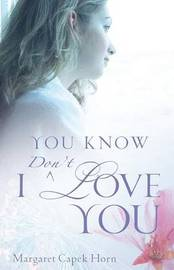 You Know I Don't Love You by Margaret, Capek Horn image