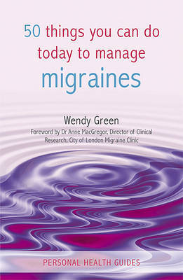 50 Things You Can Do Today to Manage Migraines by Wendy Green