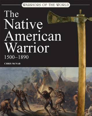 The Native American Warrior by Chris McNab image