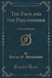 The Faun and the Philosopher by Horace G Hutchinson