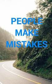 People Make Mistakes; Mistakes Make People by Chris Martin