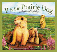 P Is for Prairie Dog by Anthony D Fredericks