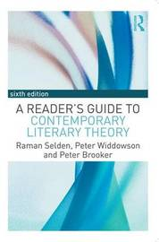 A Reader's Guide to Contemporary Literary Theory by Raman Selden