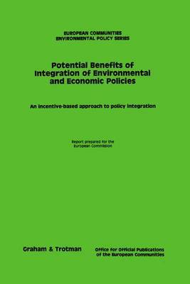 Potential Benefits of Integration of Environmental and Economic Policies by Dg For Environmental Policy Cec