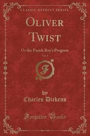 Oliver Twist, Vol. 1 by DICKENS