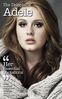 The Delaplaine Adele - Her Essential Quotations by Andrew Delaplaine image
