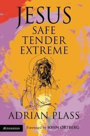 Jesus - Safe, Tender, Extreme by Adrian Plass image