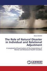 The Role of Natural Disaster in Individual and Relational Adjustment by Banford Alyssa