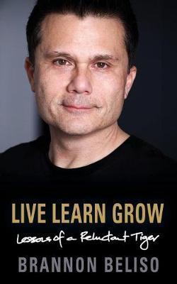 Live Learn Grow by Brannon Beliso