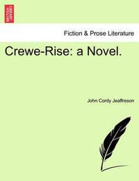 Crewe-Rise by John Cordy Jeaffreson