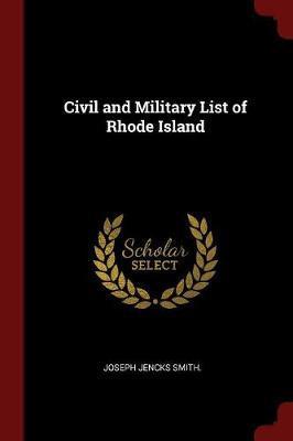 Civil and Military List of Rhode Island by Joseph Jencks Smith