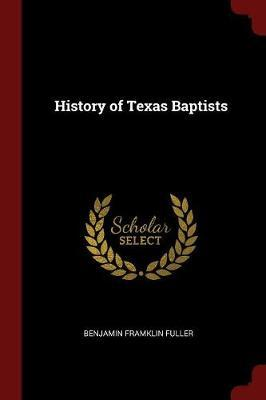 History of Texas Baptists by Benjamin Framklin Fuller image