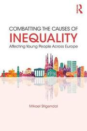 Combatting the Causes of Inequality Affecting Young People Across Europe by Mikael Stigendal