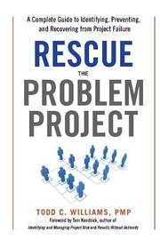 Rescue the Problem Project by Pmp Todd C Williams