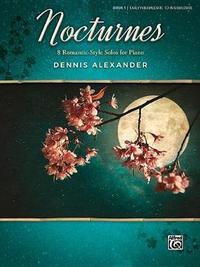 Nocturnes, Bk 1 by Dennis Alexander