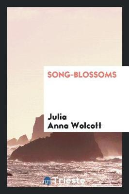 Song-Blossoms by Julia Anna Wolcott