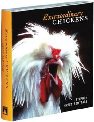 Extraordinary Chickens by Stephen Green-Armytage image