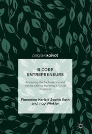 B Corp Entrepreneurs by Florentine Mariele Sophie Roth