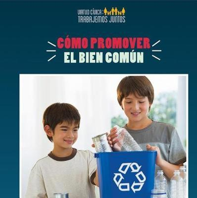 C mo Promover El Bien Com n (How to Promote the Common Good) by Joshua Turner image
