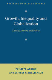 Growth, Inequality, and Globalization by Philippe Aghion