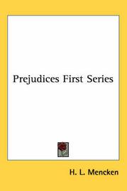 Prejudices: First Series by H.L. Mencken image