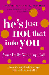 He's Just Not That Into You: Your Daily Wake-up Call by Greg Behrendt image