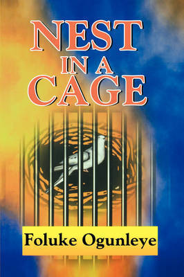 Nest in a Cage by Foluke Ogunleye