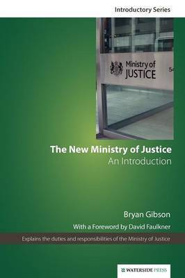 The New Ministry of Justice by Bryan Gibson
