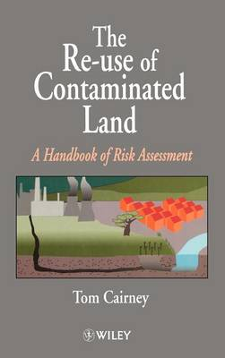 The Re-use of Contaminated Land by Tom Cairney