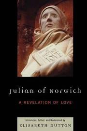Julian of Norwich by Elisabeth M. Dutton