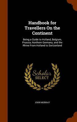Handbook for Travellers on the Continent by John Murray