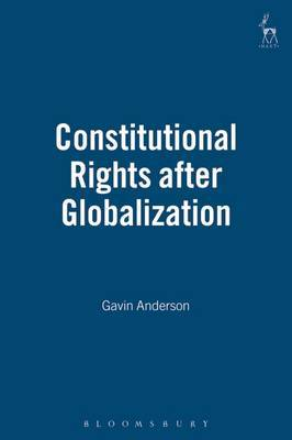Constitutional Rights After Globalization by Gavin Anderson