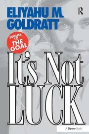 It's Not Luck by Eliyahu M Goldratt
