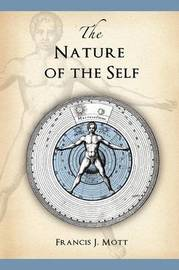 The Nature of the Self by Francis J. Mott