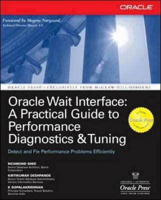 Oracle Wait Interface: A Practical Guide to Performance Diagnostics & Tuning by Kirtikumar Deshpande