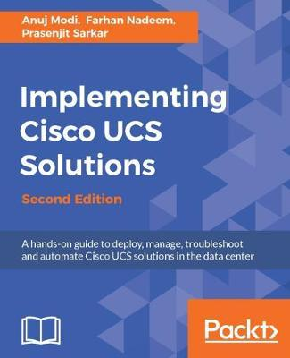 Implementing Cisco UCS Solutions - by Anuj Modi
