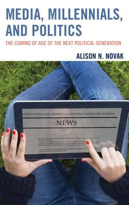 Media, Millennials, and Politics by Alison Novak image
