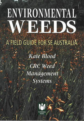 Environmental Weeds:A Field Guide by Kate Blood image