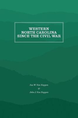 Western North Carolina Since the Civil War by Ina W. van Noppen