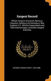 Sargent Record by Edwin Everett Sargent